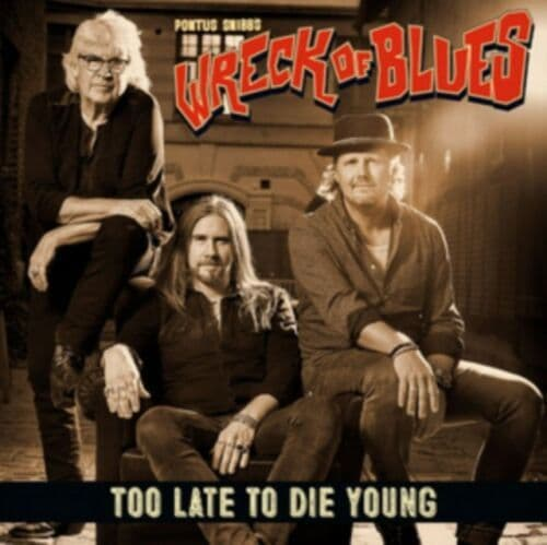 Pontus Snibb's Wreck Of Blues<br>Too Late To Die Young <br>LP